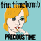 Precious Time - Tim Timebomb Mp3