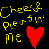 Cheese Pleasin' me