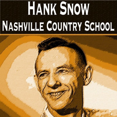 Nashville Country School - Hank Snow