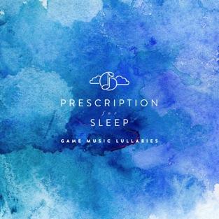 Prescription for Sleep: Game Music Lullabies – GENTLE LOVE