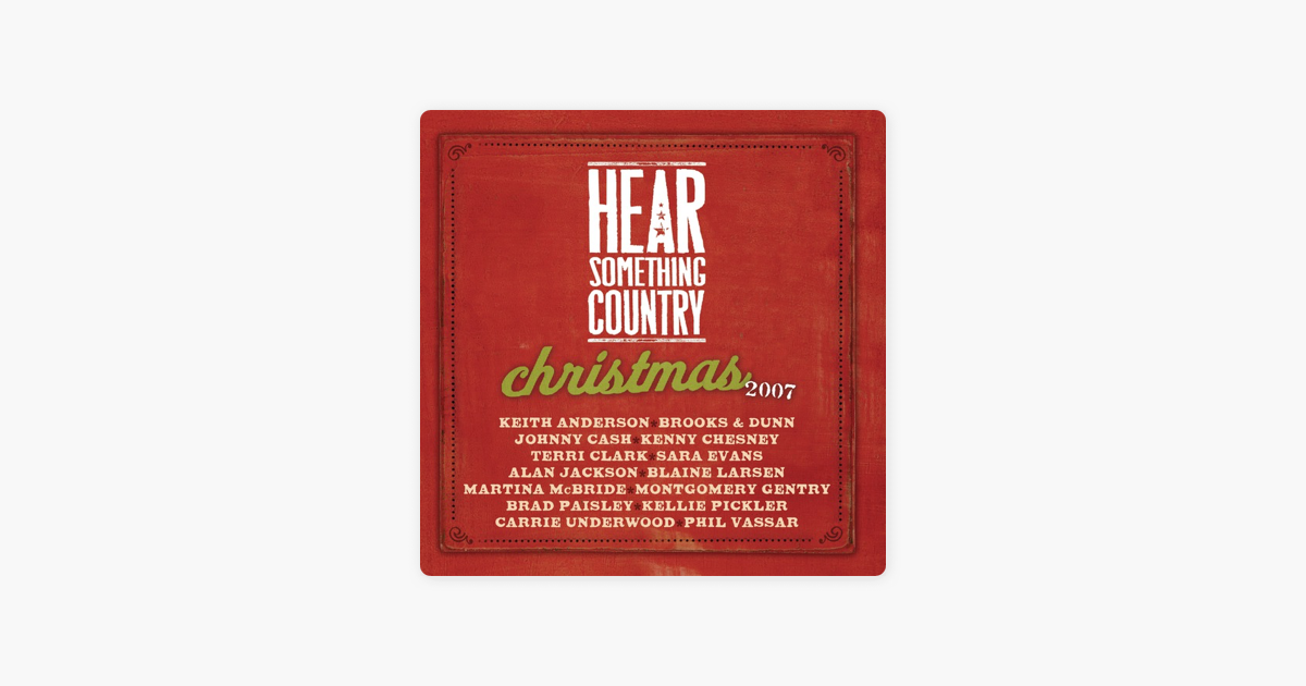 hear something country christmas 2007 by various artists on apple music - Montgomery Gentry Merry Christmas From The Family