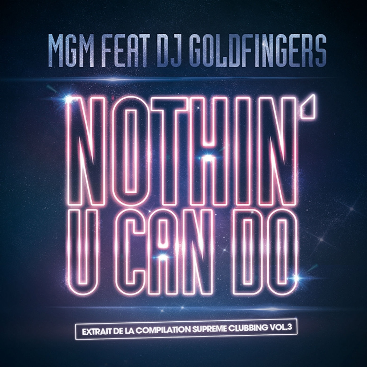 Nothin U Can Do (feat. DJ Goldfingers) [Club Edit]
