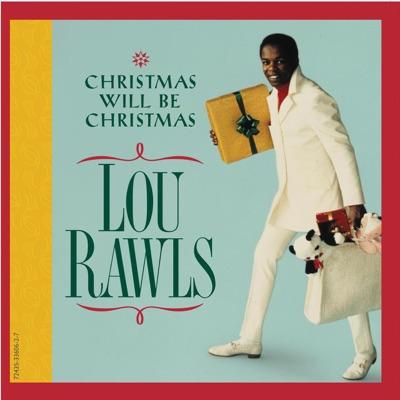 Christmas Will Be Christmas - Lou Rawls