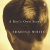 Edmund White - A Boy's Own Story: A Novel (Unabridged) artwork