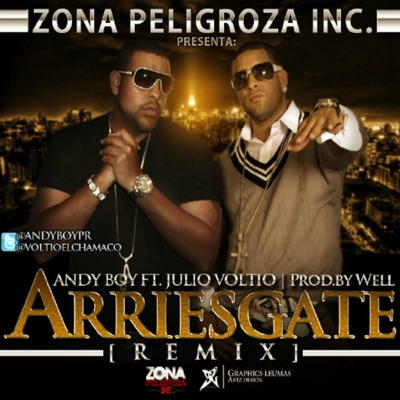 Arriesgate (feat. Julio Voltio) - Single - Andy Boy