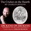 The Cricket on the Hearth: Dickens on Dickens (Unabridged)