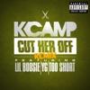 K CAMP - Cut Her Off (Remix) [feat. Lil Boosie, YG & Too $hort]