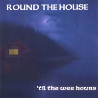 'til the Wee Hours by Round the House on Apple Music