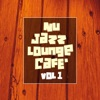 Nu Jazz Lounge Cafe' Vol. 1