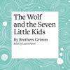 The Wolf and the Seven Little Kids (Unabridged)