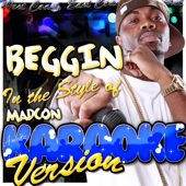 Beggin (In the Style of Madcon) [Karaoke Version]
