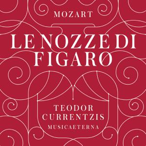 Teodor Currentzis & MusicAeterna - Mozart: Le nozze di Figaro, K. 492 (Deluxe Version)