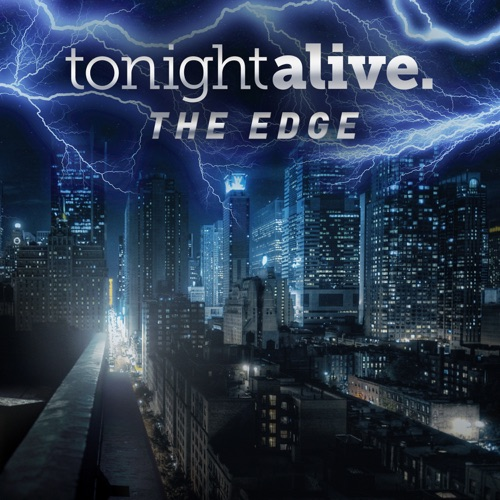 Tonight Alive - The Edge - Single