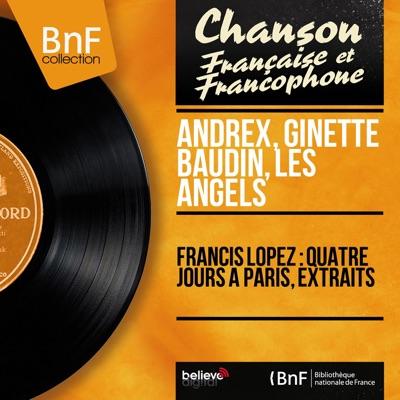 Francis Lopez : Quatre jours à Paris, extraits (feat. Jo Moutet et son orchestre) [Mono Version] - EP - Andrex