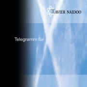 Telegramm für X - Xavier Naidoo - Xavier Naidoo