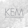 What Christmas Means - Kem