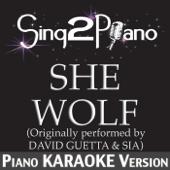 She Wolf (Originally Performed By David Guetta & Sia) [Piano Karaoke Version]