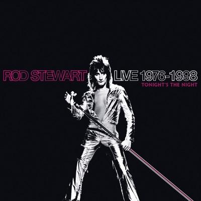 Live 1976-1998: Tonight's the Night - Rod Stewart