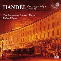 Academy of Ancient Music & Richard Egarr - Handel: Concerti grossi, Op. 3 artwork