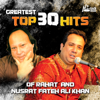 Greatest Top 30 Hits of Rahat and Nusrat Fateh Ali Khan - Rahat Fateh Ali Khan & Nusrat Fateh Ali Khan