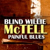 Painful Blues, Blind Willie McTell