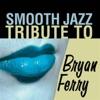 Bryan Ferry Smooth Jazz Tribute, Smooth Jazz All Stars