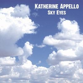 Sky Eyes - Single by Katherine Appello on Apple Music