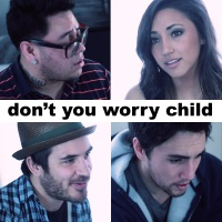 Don't You Worry Child - Single
