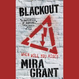 Blackout: The Newsflesh Trilogy, Book 3 (Unabridged) audiobook