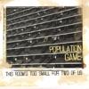 Population Game - Take My Life
