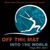 White Swan Records & Yogitunes Present: Off The Mat Into The World (Yoga Sounds of Seva Vol. 1)