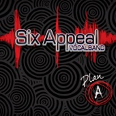 Six Appeal - Listen to the Music