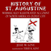 Jesse W. Love - History of St. Augustine Florida: Whimsically Illustrated History of North America's Oldest City (Unabridged)  artwork