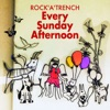 Every Sunday Afternoon by ROCK'A'TRENCH