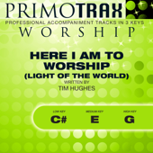 Here I Am To Worship (Light of the World) - Worship Primotrax - Performance Tracks - EP