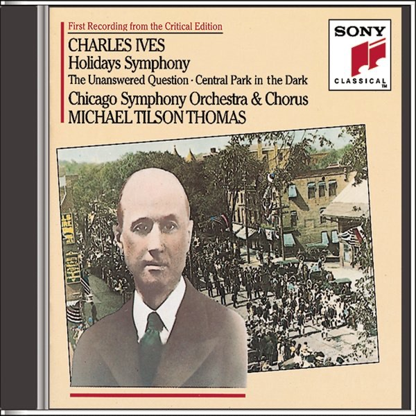 Ives: Holidays (Symphony) - The Unaswered Question - Central Park In the Dark