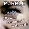 Purple - The Most Beautiful Girl In the World