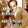After You've Gone, Al Jolson