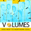 Doo Wop to Northern Soul - The Volumes