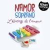 L'héritage de l'amour (Remixes), Namor & Soprano