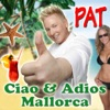Ciao & Adios Mallorca - Single, P.A.T.