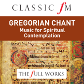 Gregorian Chant (Classic FM: The Full Works)