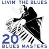 Livin' the Blues - 20 Blues Masters