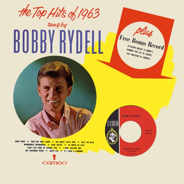 The Top Hits of 1963 Sung By Bobby Rydell by Bobby Rydell on Apple Music