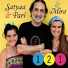 121 (One to One), Satyaa, Pari & Mira