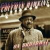 The Man That Got Away  - Coleman Hawkins