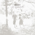 MONO - A Quiet Place (Together We Go)