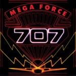 707 - Mega Force