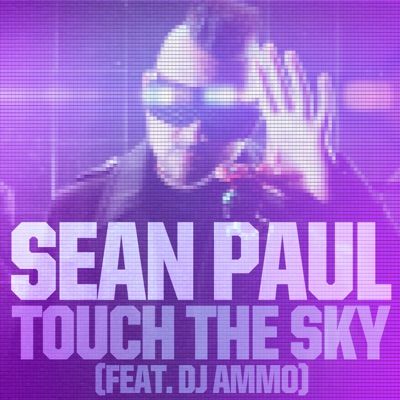 Touch the Sky (feat. DJ Ammo) - Single - Sean Paul