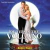 Joe Versus The Volcano (Original Motion Picture Soundtrack), Georges Delerue